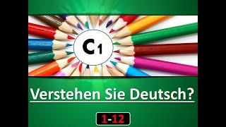 1/12 - Verstehen Sie Deutsch - Niveau C1