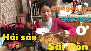 |Tập 87| Lén lút ăn mì cay hải sản và kể chuyện mẹ gặp quỷ ở Sài Gòn