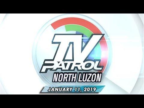 TV Patrol North Luzon - January 11, 2019
