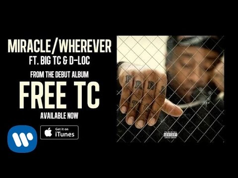 Miracle / Wherever (feat. TC & D-Loc)
