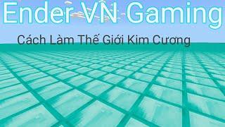 [Ender VN Gaming] Cách Làm Thế Giới Kim Cương Minecraft PE (Dễ)