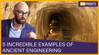 5 Incredible Examples of Ancient Engineering