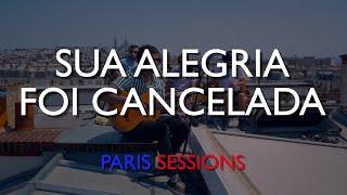 Fresno - Sua Alegria Foi Cancelada (PARIS SESSIONS) (Live)