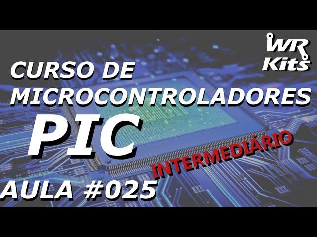 EEPROM - LEITURA E ESCRITA | Curso de PIC #025