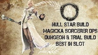 ESO | Magicka Sorcerer DPS Build Best In Slot | Null Star Build | Updated For SotH