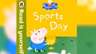 Sports Day - Peppa Pig Story Read Aloud for Kids Children Read it yourself