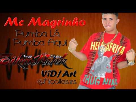 Baixar Mc Magrinho - Pumba Lá, Pumba Aqui  (Dj's João )