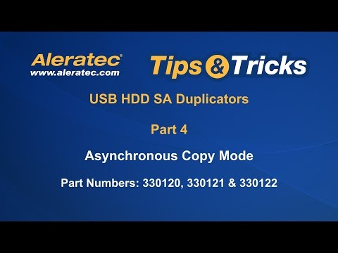 How To Use Asynchronous Copy Mode of USB HDD SA Duplicators - Aleratec Tips & Tricks Part 4