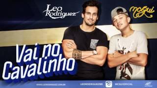 Vai no Cavalinho - Leo Rodriguez e Mc Gui ( Oficial Audio)