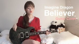 Imagine Dragons - Believer (Guitar Cover)