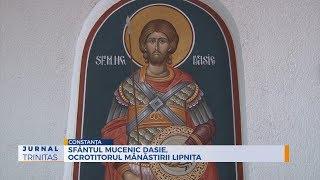 Sfantul Mucenic Dasie, ocrotitorul Manastirii Lipnita