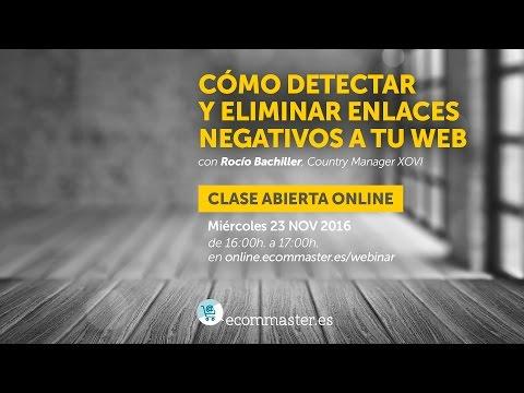 Cómo detectar y eliminar enlaces negativos a tu web por Rocío Bachiller, Country Manager XOVI
