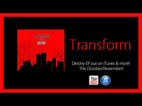 Drew - Transform (New 2014 EDM Single)
