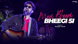 Meri Bheegi Bheegi Si – Unplugged – Rahul Jain