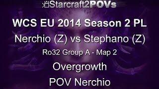 SC2 HotS - WCS EU 2014 S2 PL - Nerchio vs Stephano - Ro32 Group A - Map 2 - Overgrowth - Nerchio