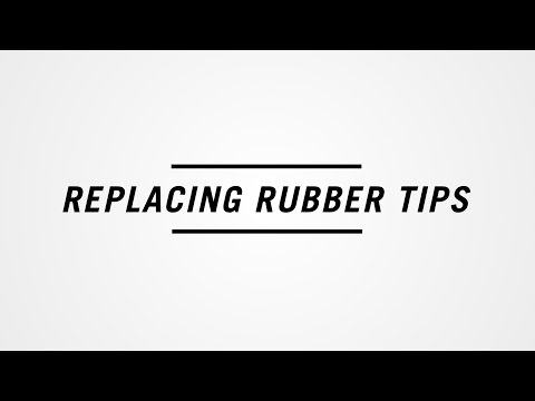Replacing Rubber Tips