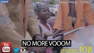 NO MORE VOOOM (Mark Angel Comedy) (Episode 109)
