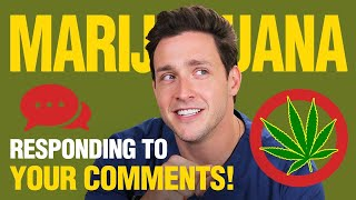 My Thoughts On Marijuana   Responding to Your Comments!   Doctor Mike