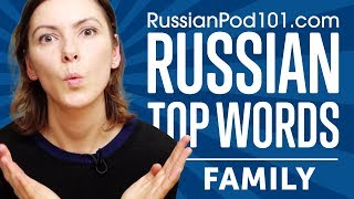 Learn the Top 20 Must-Know Family Words in Russian