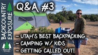 Q&A #3 | Getting Called Out - Utah Backpacking - Camping With Kids