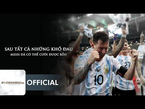 ARGENTINA VÔ ĐỊCH COPA AMERICA 2021: SAU TẤT CẢ NHỮNG KHỔ ĐAU, MESSI ĐÃ CÓ THỂ CƯỜI ĐƯỢC RỒI!