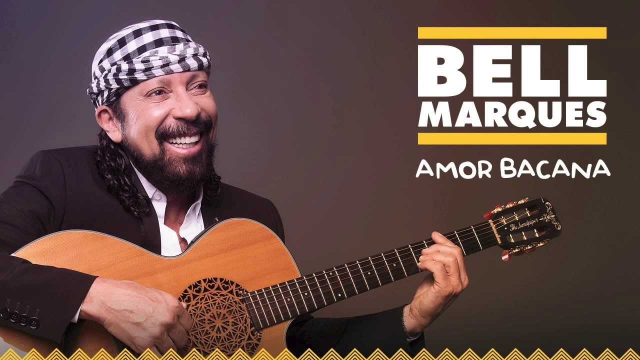 bell marques amor bacana youtube