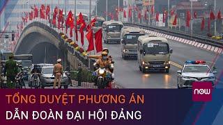 Hàng trăm cảnh sát tổng duyệt phương án dẫn đoàn Đại hội Đảng   VTC Now