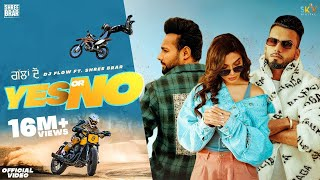 Yes Or No – Dj Flow Ft Shree Brar Video HD