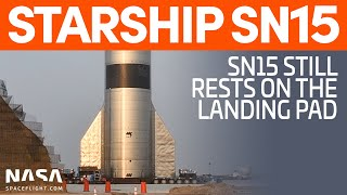 Starship SN15 Still Sits on the Landing Pad | SpaceX Boca Chica
