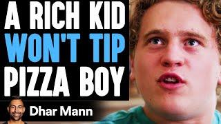 RICH Kid WON'T TIP Pizza Boy, He Lives To Regret It   Dhar Mann