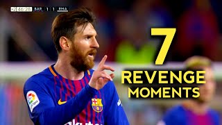 7 Greatest Messi Revenge Moments - With Commentaries