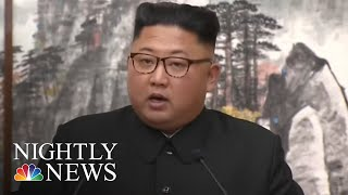 Kim Pledges To Shutter Nuclear Complex If U.S. Takes 'Corresponding' Measures | NBC Nightly News