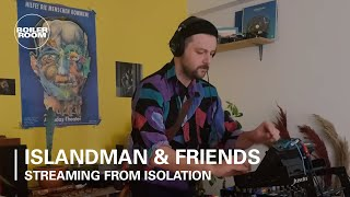 Islandman & Friends | Boiler Room: Streaming From Isolation with Night Dreamer & Worldwide FM