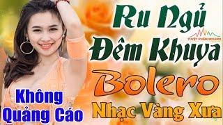 286 Lk Bolero KHÔNG QUẢNG CÁO Dành Cho Phòng Trà, Quán Cafe, Đám Cưới | Album Nhạc Vàng 2019