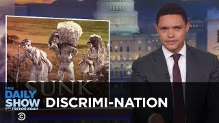 DiscrimiNATION | The Daily Show