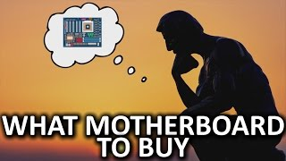 Which Motherboard Should You Buy?