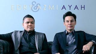 Ayah - Edry & Azmi (Official Lyric Video)