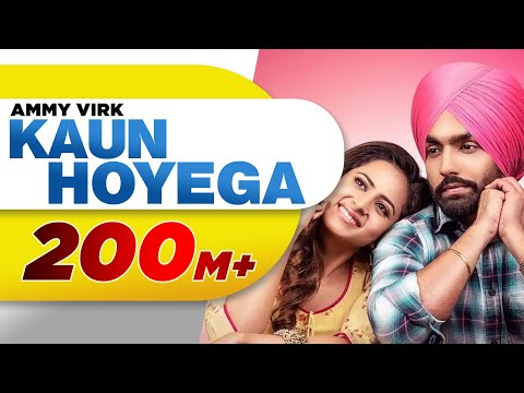 Kaun Hoyega (Full Video) Qismat - Ammy Virk - Sargun Mehta - Jaani - B Praak