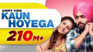 Kaun Hoyega – B Praak – Divya Bhatt – Ammy Virk
