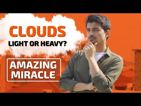 Miracles Of The Qur'an - 4: How Heavy Are The Clouds?