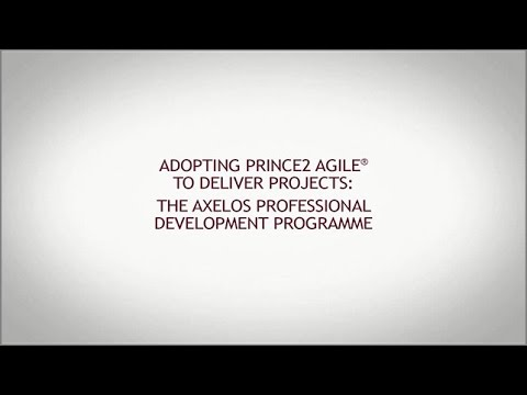 Adopting PRINCE2 Agile® to Deliver Projects: The AXELOS Professional Development Programme