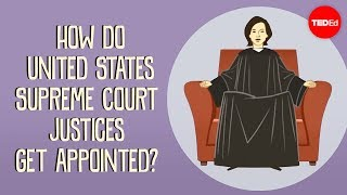 How do US Supreme Court justices get appointed? - Peter Paccone