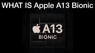 WHATS IS Apple A13 Bionic
