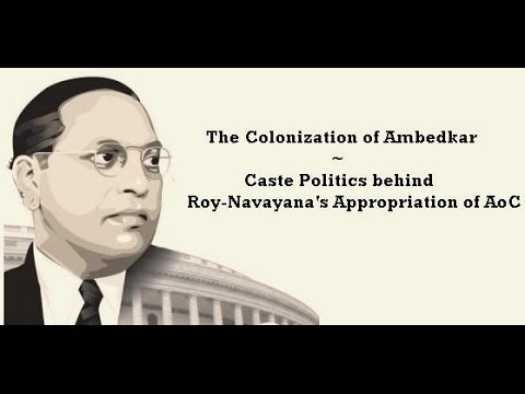 The Colonization of Ambedkar~ A Discussion: Part 1