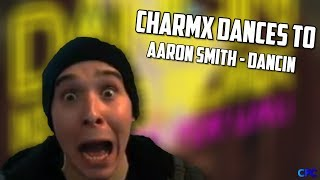 Charmx Dances To Aaron Smith - Dancin - Krono Remix