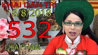 Khai Dân Trí - Lisa Phạm Số 532 Live stream 19h VN (8h sáng hoa kỳ ) mới nhất hôm nay ngày 18/8/2018