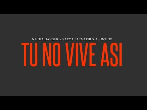Tu No Vive Asi [Video oficial]-Asuntino ft Satya & Natha Danger