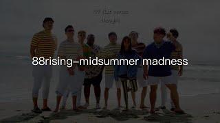 88rising midsummer madness lyrics 中英文對照歌詞