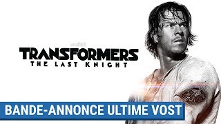 Transformers : the last knight :  bande-annonce finale VOST