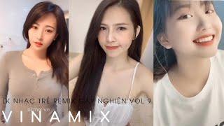 NONSTOP VINAMIX 2020 | Gái Xinh Hot TikTok #9 | VINAHOUSE VIET MIX Lk nhac tre remix hay nhất 2020